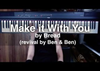 yt 59489 Make it with You by Bread revival by Ben Ben piano cover 322x230 - Make it with You by Bread (revival by Ben & Ben) piano cover
