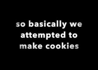 yt 62289 We tried to make cookies 322x230 - We tried to make cookies......