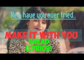 yt 65825 Make It With You Bread Lyrics Lizquen 322x230 - Make It With You - Bread (Lyrics + Lizquen)