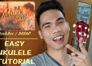 yt 67601 Make it with you BenBen Bread UKULELE TUTORIAL EASY 322x230 - Make it with you - Ben&Ben / Bread UKULELE TUTORIAL (EASY)