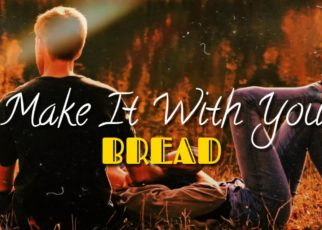 yt 69181 Make It With You BREAD lyric video 322x230 - Make It With You - BREAD [lyric video]