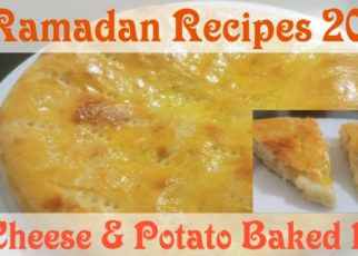 yt 99108 Cheese And Potato Baked Pie Bread Ramadan And Eid Recipes For 2020 Recipe Hub With Lubna 322x230 - Cheese And Potato Baked Pie Bread | Ramadan And Eid Recipes For 2020-Recipe Hub With Lubna