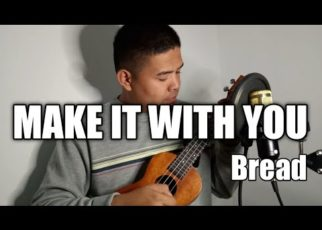 yt 99366 Make it with you Bread UKULELE COVER 322x230 - Make it with you - Bread - UKULELE COVER
