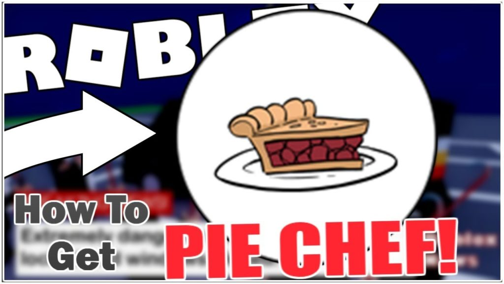 How To Get The Pie Chef Badge In Break In How To Get Pie Dish