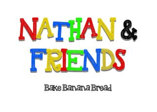 yt 210781 Nathan Friends Bake Banana Bread 322x230 - Nathan & Friends   Bake Banana Bread
