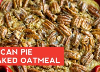 yt 210936 How To Make Pecan Pie Baked Oatmeal 322x230 - How To Make: Pecan Pie Baked Oatmeal