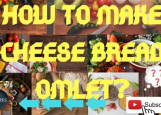 yt 224155 How to make cook cheese bread omlet easily with step by step SIMPLE RECIPES 322x230 - How to make / cook cheese bread omlet easily with step by step (SIMPLE RECIPES)