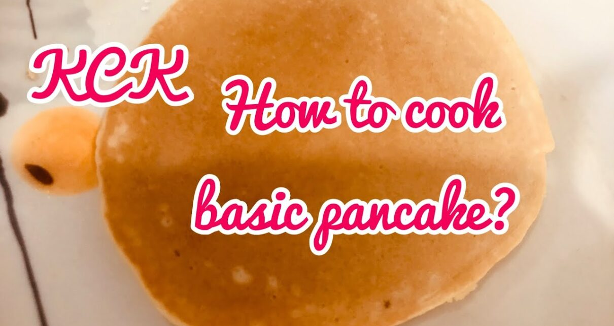 yt 224694 KCK How to cook basic pancake 1210x642 - KCK How to cook basic pancake?