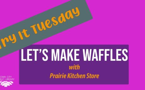 yt 224733 Try It Tuesdays Lets Make Waffles with Prairie Kitchen Store 464x290 - Try It Tuesdays: Let's Make Waffles with Prairie Kitchen Store