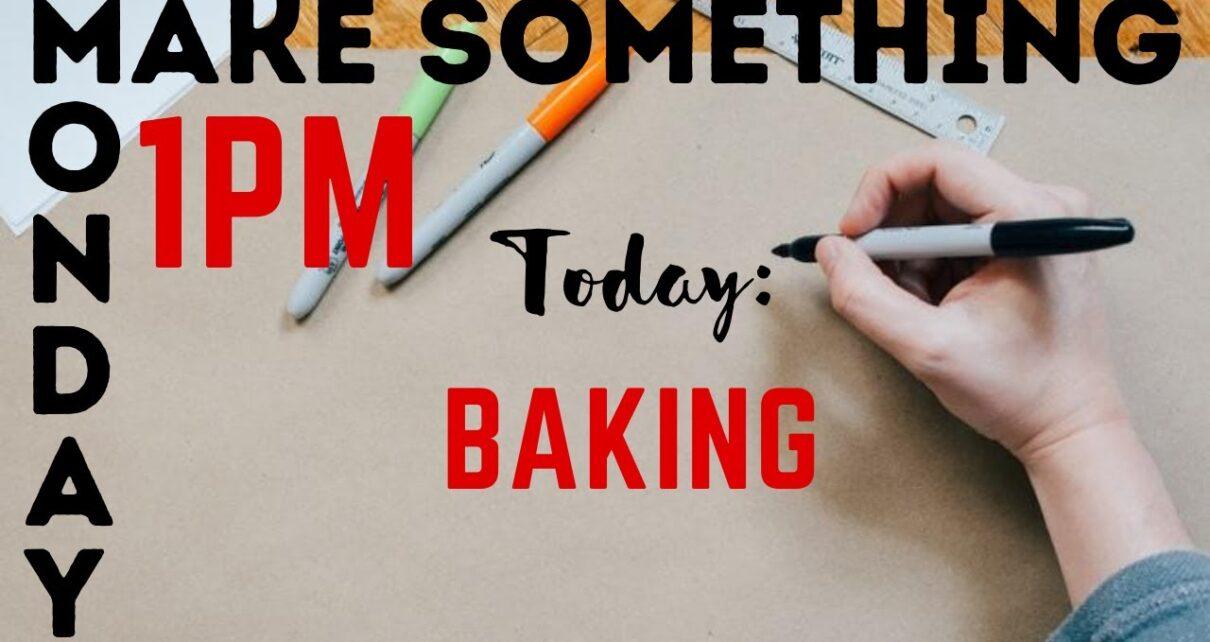 yt 224844 Make Something Monday July 27 2020 Baking Cookies 1210x642 - Make Something Monday - July 27, 2020: Baking Cookies