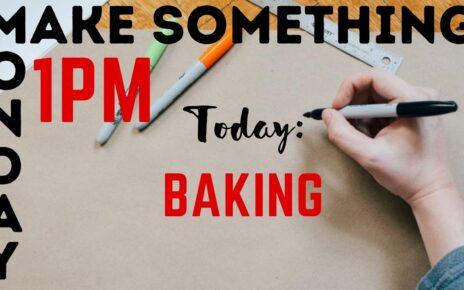 yt 224844 Make Something Monday July 27 2020 Baking Cookies 464x290 - Make Something Monday - July 27, 2020: Baking Cookies