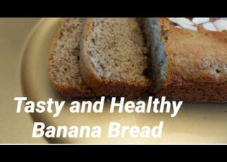 yt 224900 Tasty and Healthy Banana Bread How to make Banana Bread 322x230 - Tasty and Healthy Banana Bread/ How to make Banana Bread