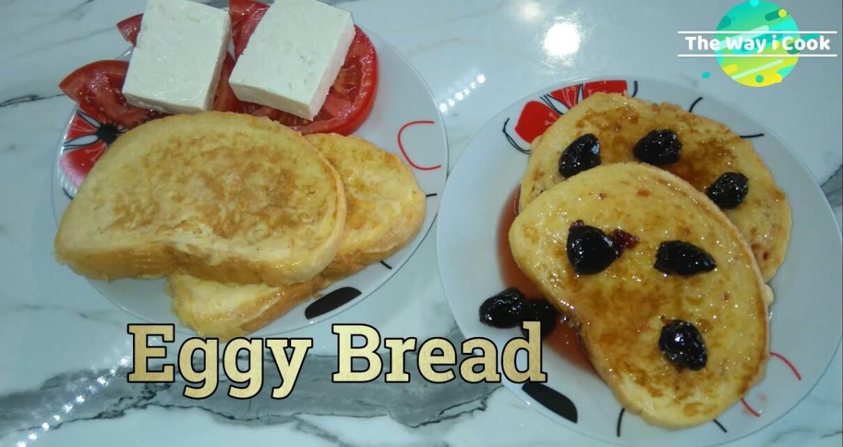 yt 224937 Eggy Bread recipe How to Cook Eggy Bread 1210x642 - Eggy Bread recipe | How to Cook Eggy Bread
