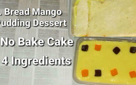 yt 224945 Easy Mango Dessert Recipe No Bake Cake Bread Mango Cake 4 Ingredients Mango pudding 464x290 - Easy Mango Dessert Recipe | No Bake Cake | Bread Mango Cake | 4 Ingredients | Mango pudding