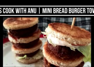 yt 226016 Lets Cook With Anu Mini Bread Burger Tower 322x230 - Lets Cook With Anu | Mini Bread Burger Tower
