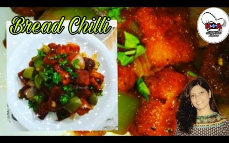 yt 238416 Bread Chilli Snacks Fast and easy to cook 464x290 - Bread Chilli/ Snacks/ Fast and easy to cook