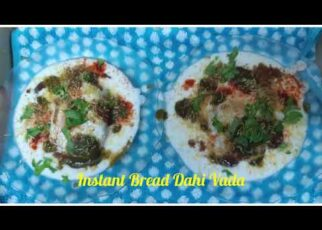 yt 240903 Instant quick Bread Dahi Vada No cook no bake recipe 322x230 - Instant quick Bread Dahi Vada ~ No cook no bake recipe