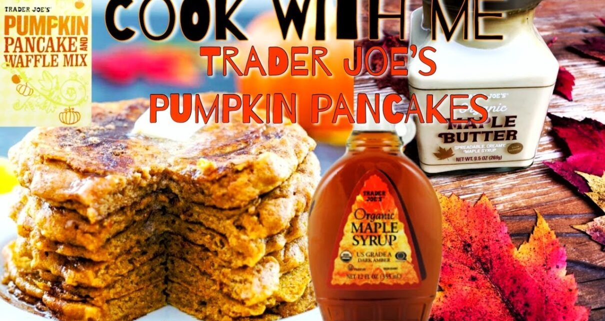 yt 243750 Trader Joes Pumpkin Pancakes COOK WITH ME Fall Vibes 1210x642 - 🍁Trader Joe's Pumpkin Pancakes **COOK WITH ME** Fall Vibes🍁