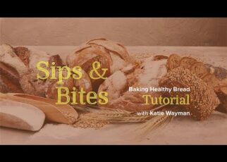 yt 253045 Sips and Bites Baking Healthy Bread Tutorial 322x230 - Sips and Bites: Baking Healthy Bread Tutorial