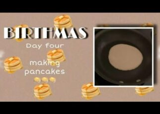 yt 253756 Making pancakes for my favorite little cHiLe Birthmas day three 322x230 - Making pancakes for my favorite little cHiLe 🥰💕|| Birthmas day three