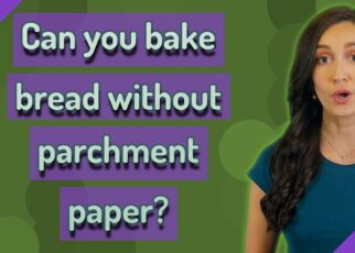 yt 261952 Can you bake bread without parchment paper 322x230 - Can you bake bread without parchment paper?