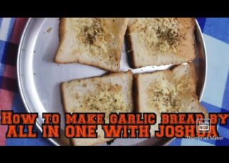 yt 263455 allinonewithjoshua gralicbread cooking how to make garlic bread by ALL IN ONE WITH JOSHUA 322x230 - #allinonewithjoshua #gralicbread #cooking how to make garlic bread by ALL IN ONE WITH JOSHUA