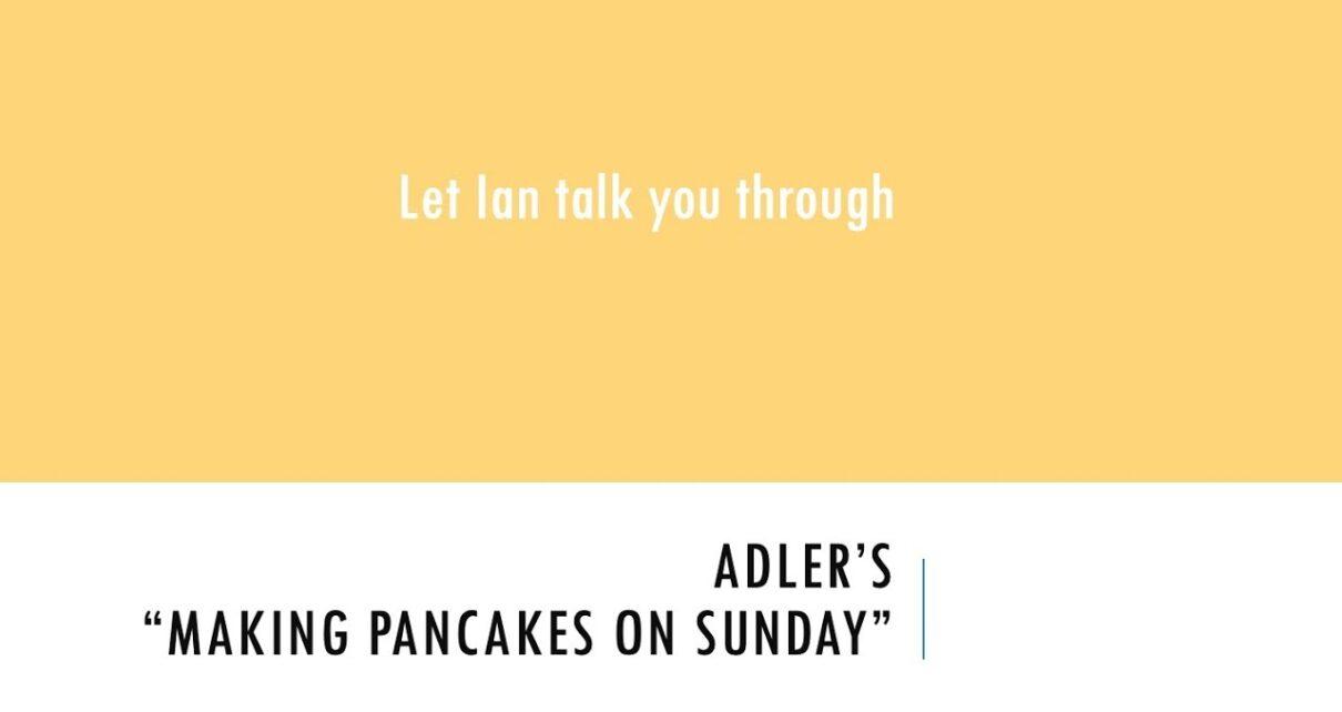 "yt 263658 Let Ian talk you through Adlers Making Pancakes on Sunday 1210x642 - Let Ian talk you through Adler's ""Making Pancakes on Sunday"""