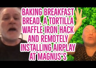 yt 265837 210118 Baking breakfast bread a tortilla waffle Iron hack and remotely installing AirPlay at Magnus 322x230 - 210118 Baking breakfast bread, a tortilla waffle Iron hack and remotely installing AirPlay at Magnus