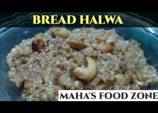 yt 266435 Bread Halwa Recipe In Tamil Mahas Food Zone 322x230 - Bread Halwa Recipe In Tamil | ரொட்டி ஹல்வா செய்வது எப்படி| Maha's Food Zone